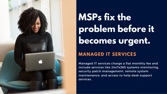 MSPs fixes the problem before it becomes urgent.
